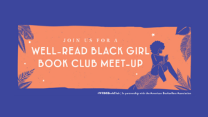 Join us for a Well-Read Black Girl book club meet-up!