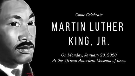 Martin Luther King Jr Day Celebration African American Museum Of Iowa