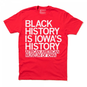 black history is iowa's history t shirt
